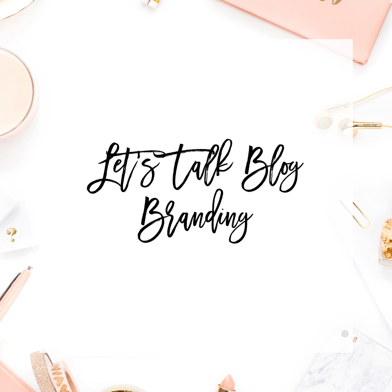 Blogging Tip – Let's Talk Blog Branding