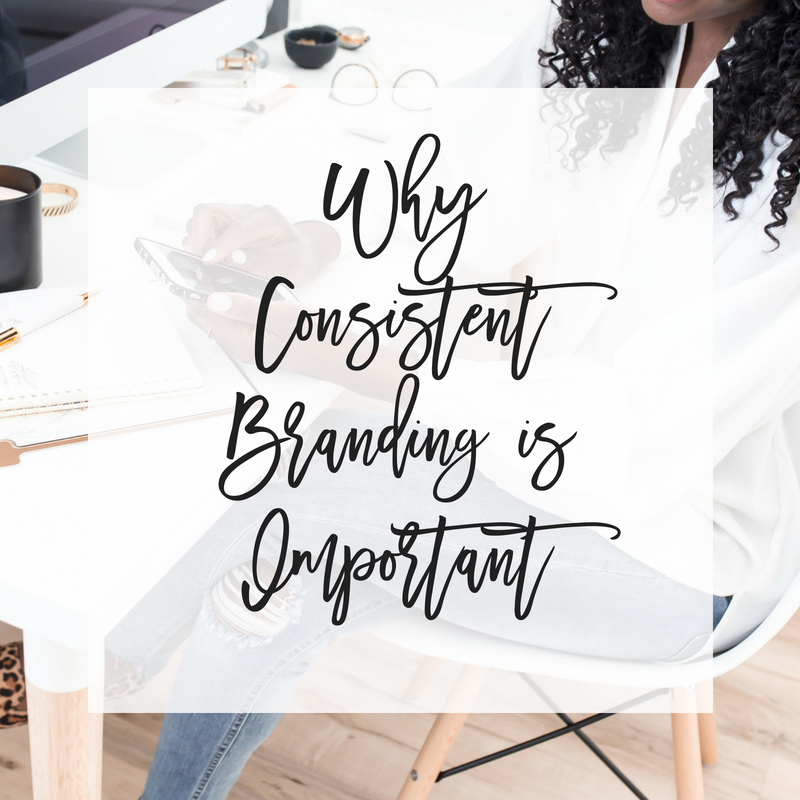 Why Consistent Branding is Important