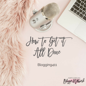 blogging411-How-to-get-it-all-done, How-to-get-it-all-done
