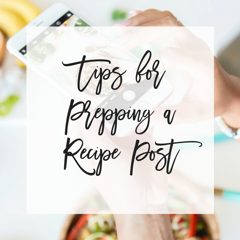 Tips for Prepping a Recipe Post