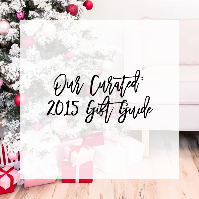 Our Curated 2015 Holiday Gift Guide