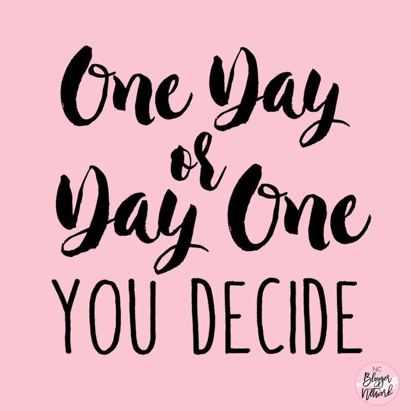 Motivational Monday – One Day or Day One