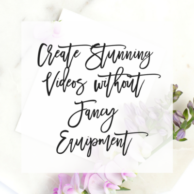 Create Stunning Videos without Fancy Equipment