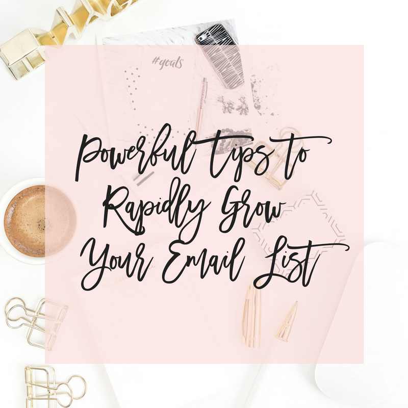 Powerful Tips to Rapidly Grow Your Email List